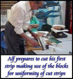 Alf cuts first strip
